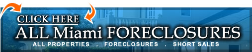 Miami Real Estate - Miami Foreclosures